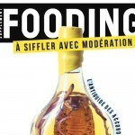 Le fooding : l'anti guide des accords liquides
