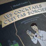 Les cocktails c'est pas sorcier : le livre
