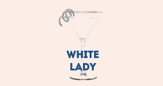 Recette Cocktail White Lady