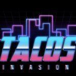 Tacos Invasion à la Candelaria