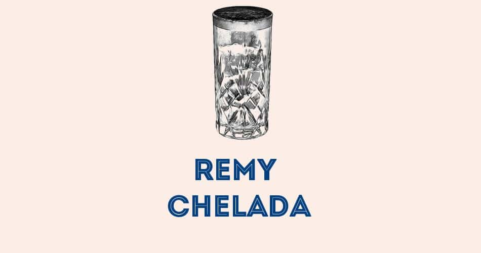 Cocktail remy Chelada cognac